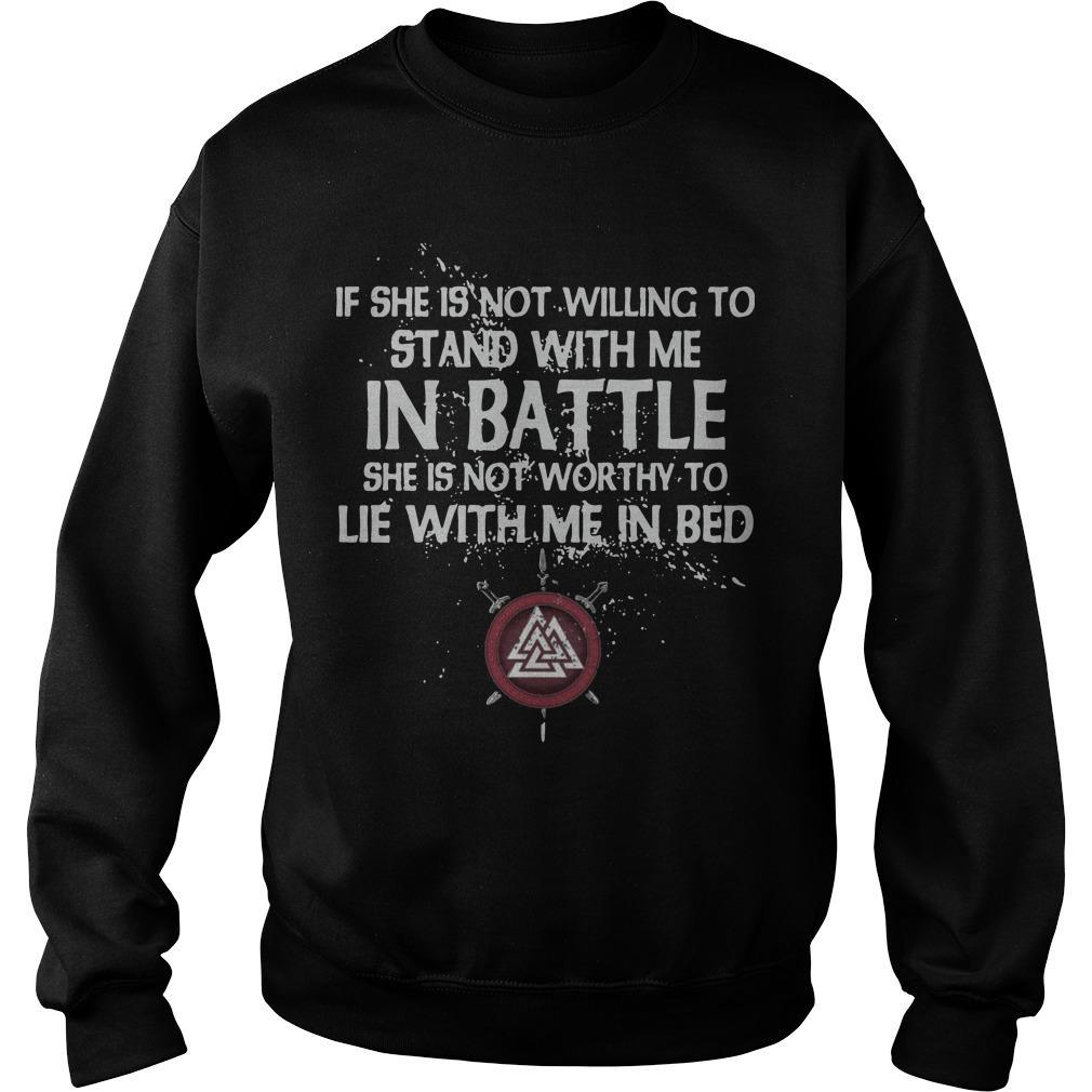 If She Is Not Willing To Stand With Me In Battle Sweater