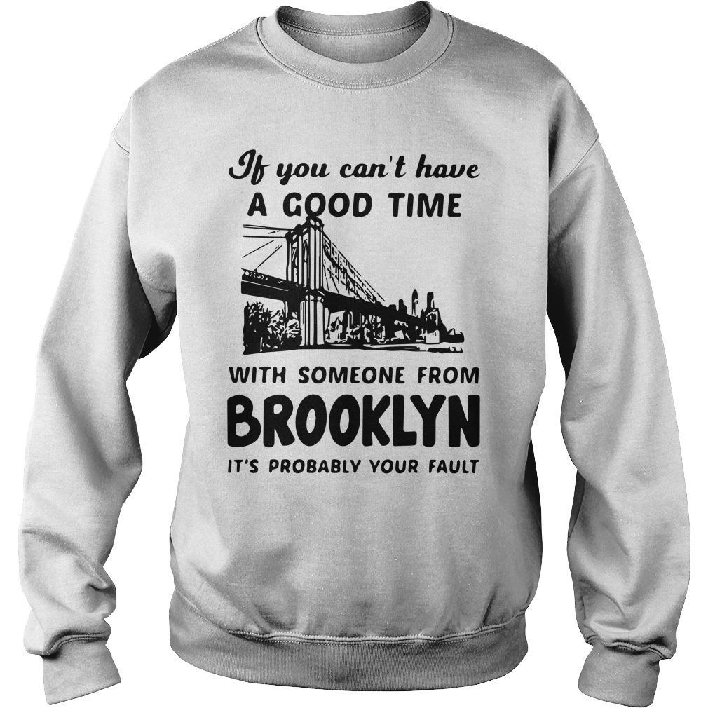 If You Can't Have A Good Time With Someone From Brooklyn Sweater