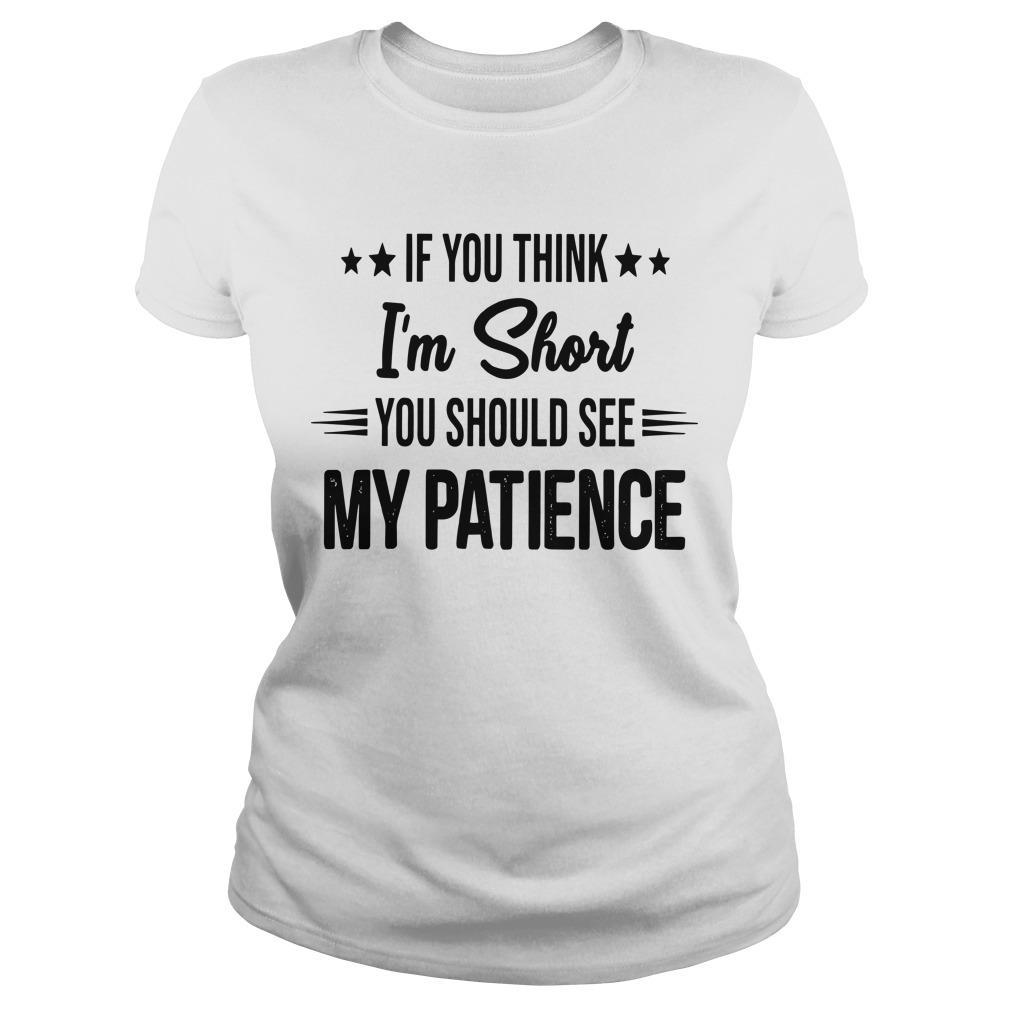 If You Think I'm Short You Should See My Patience Tank Top