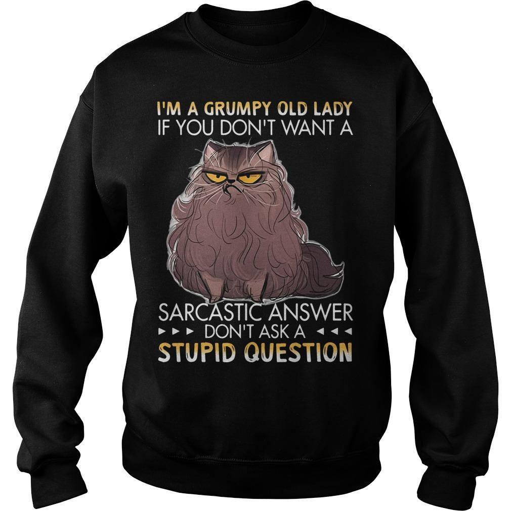 I'm A Grumpy Old Lady If You Don't Want A Sarcastic Answer Sweater