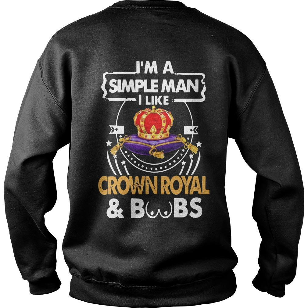 I'm A Simple Man I Like Crown Royal And Boobs Sweater