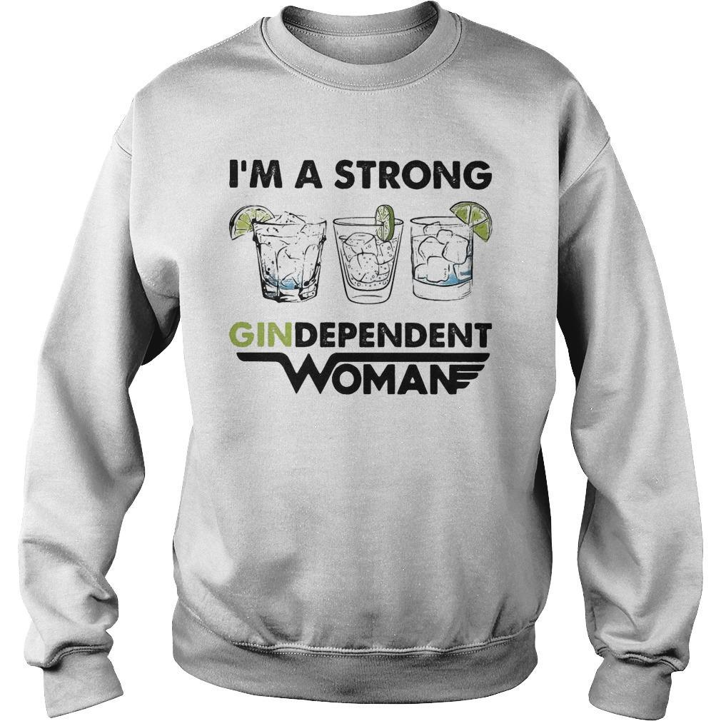 I'm A Strong Gindependent Woman Sweater