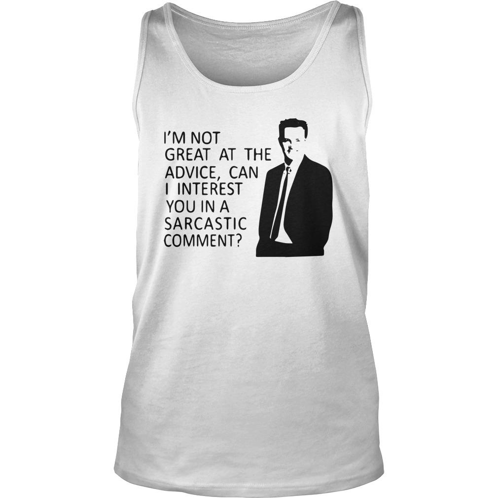 I'm Not Great At The Advice Can I Interest You In A Sarcastic Comment Tank Top