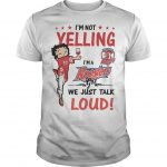I'm Not Yelling I'm A Roosters Girl We Just Talk Loud Shirt