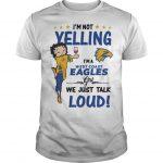 I'm Not Yelling I'm A West Coast Eagles Girl We Just Talk Loud Shirt