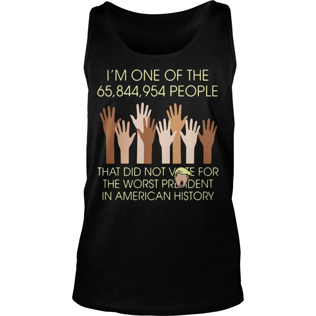 I'm One Of The 65844954 People That Did Not Vote For The Worst President Tank Top