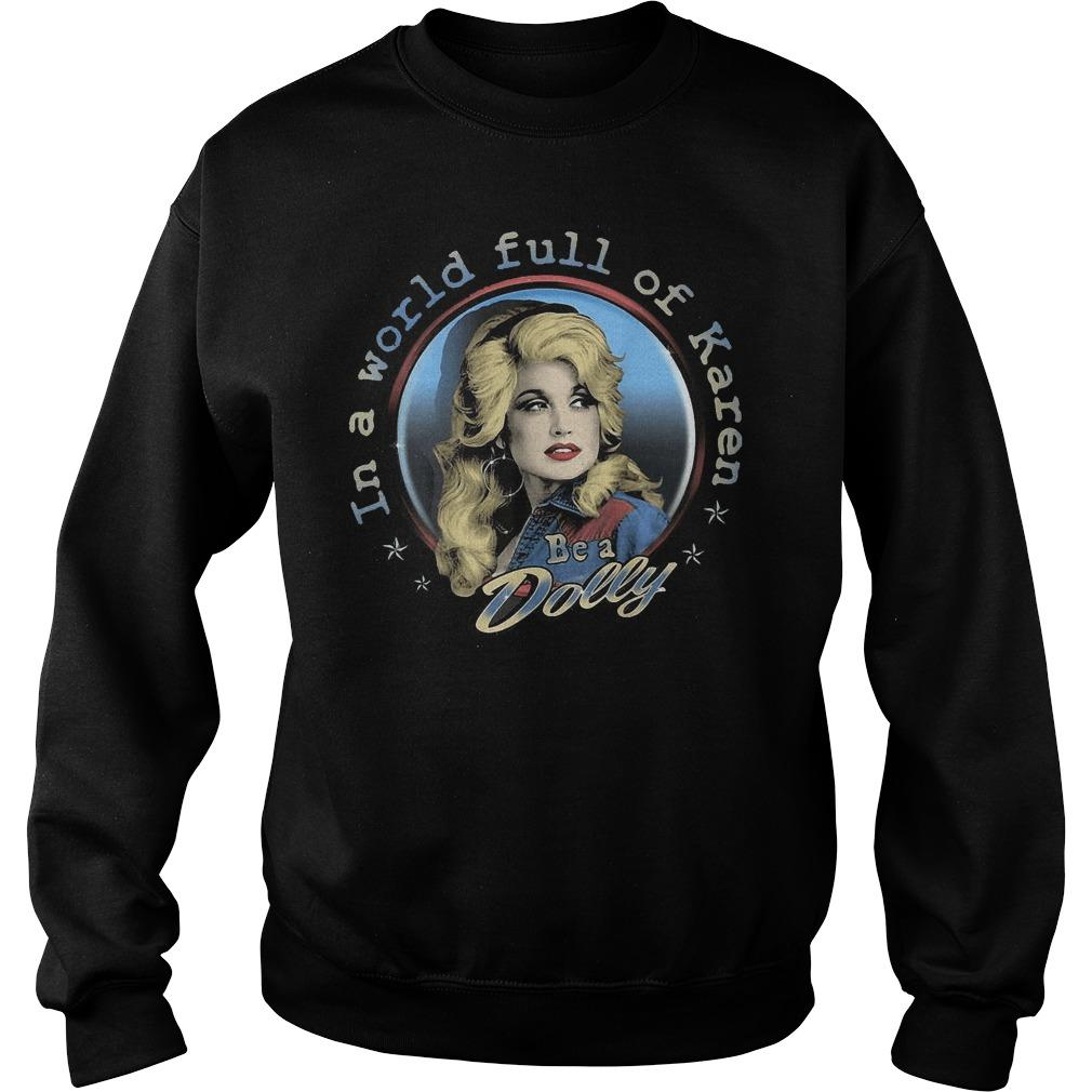 In A World Full Of Karen Be A Dolly Sweater