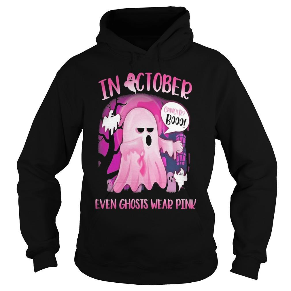 In October Cancer Booo Even Ghosts Wear Pink Hoodie
