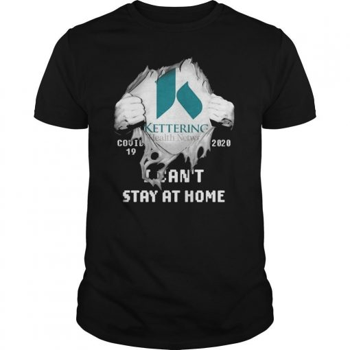Inside Me Kettering Health Network Covid 19 2020 I Can't Stay At Home Shirt