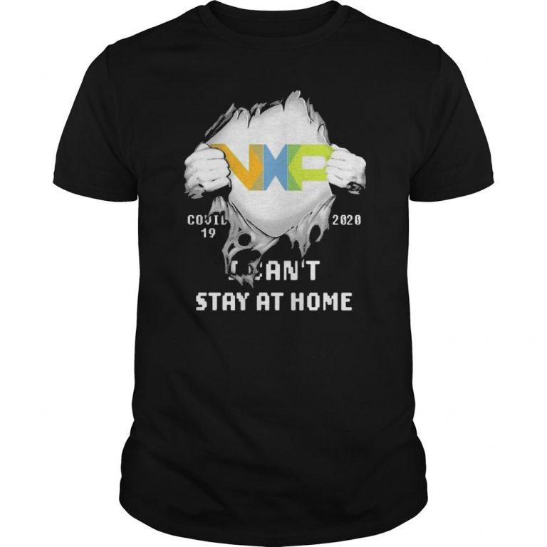 Inside Me Nxp Covid 19 2020 I Can't Stay At Home Shirt
