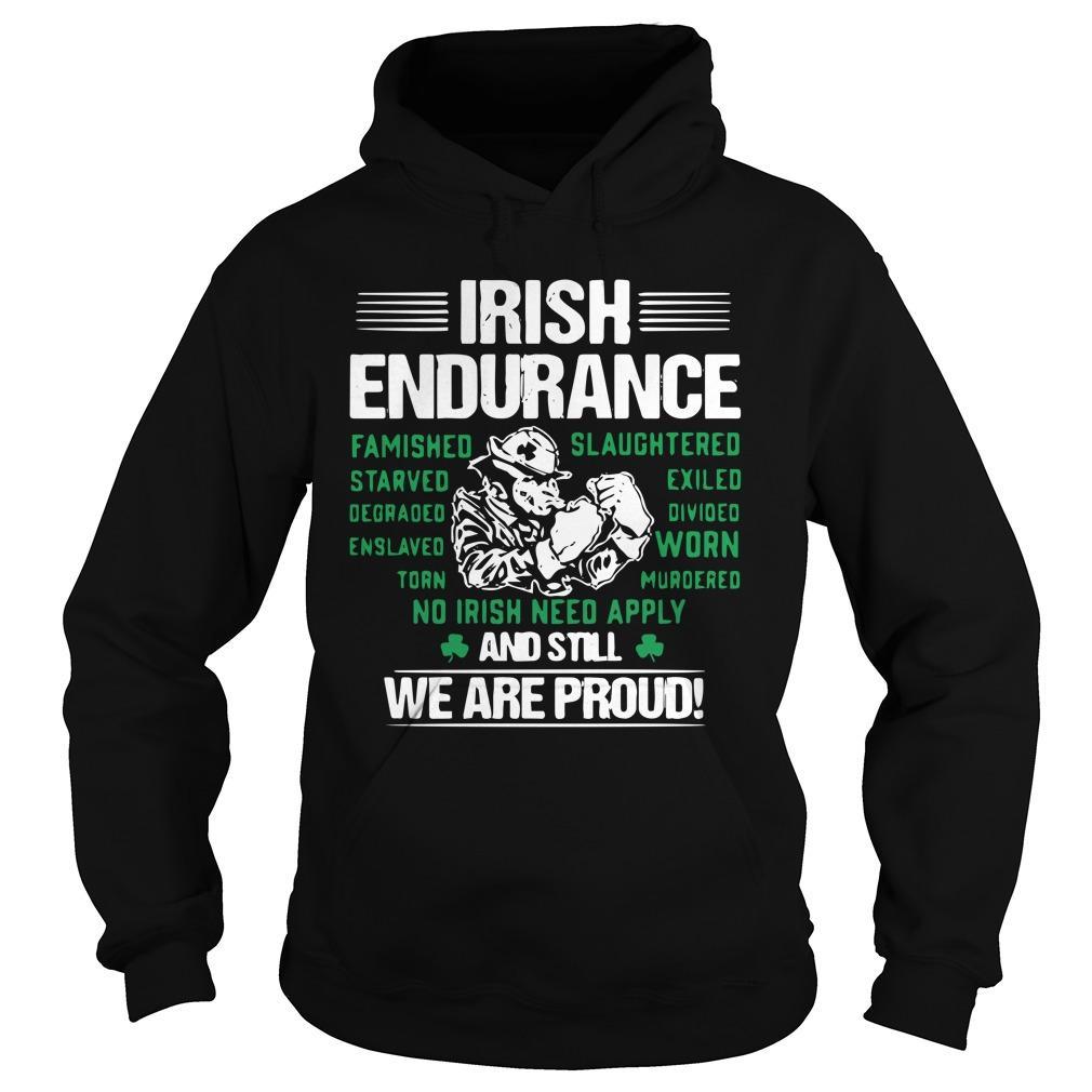 Irish Endurance And Still We Are Proud Hoodie