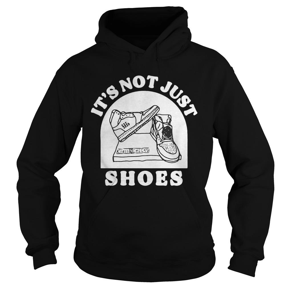 It's Not Just Shoes Hoodie