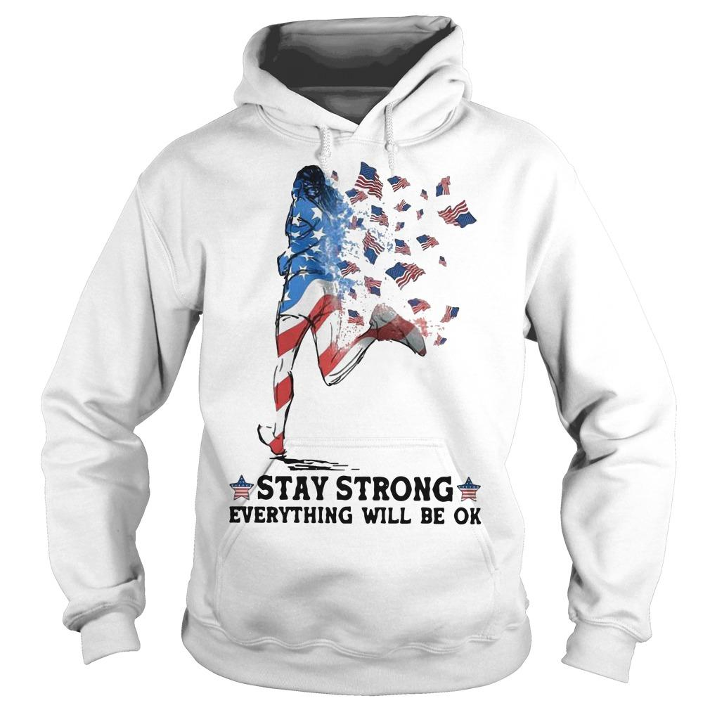 Jogging American Flag Stay Strong Everything Will Be Ok Hoodie