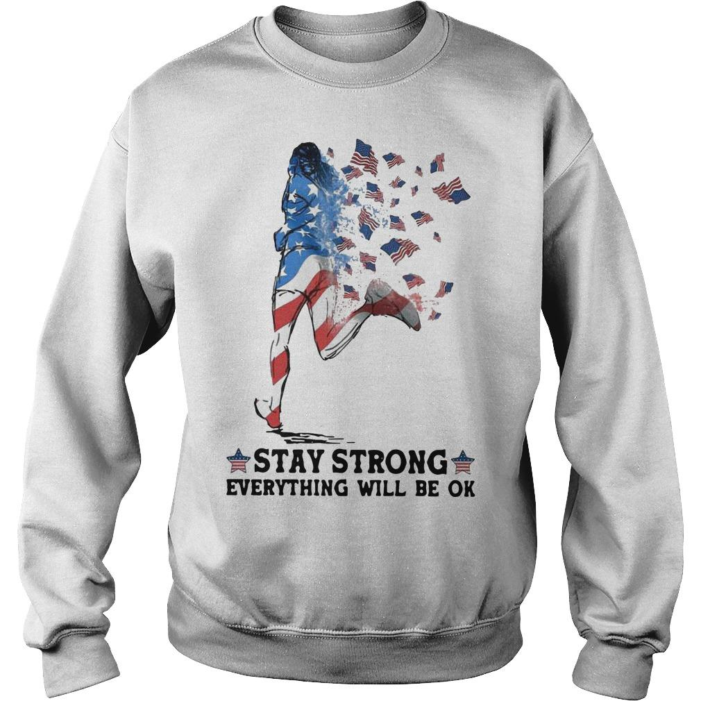 Jogging American Flag Stay Strong Everything Will Be Ok Sweater