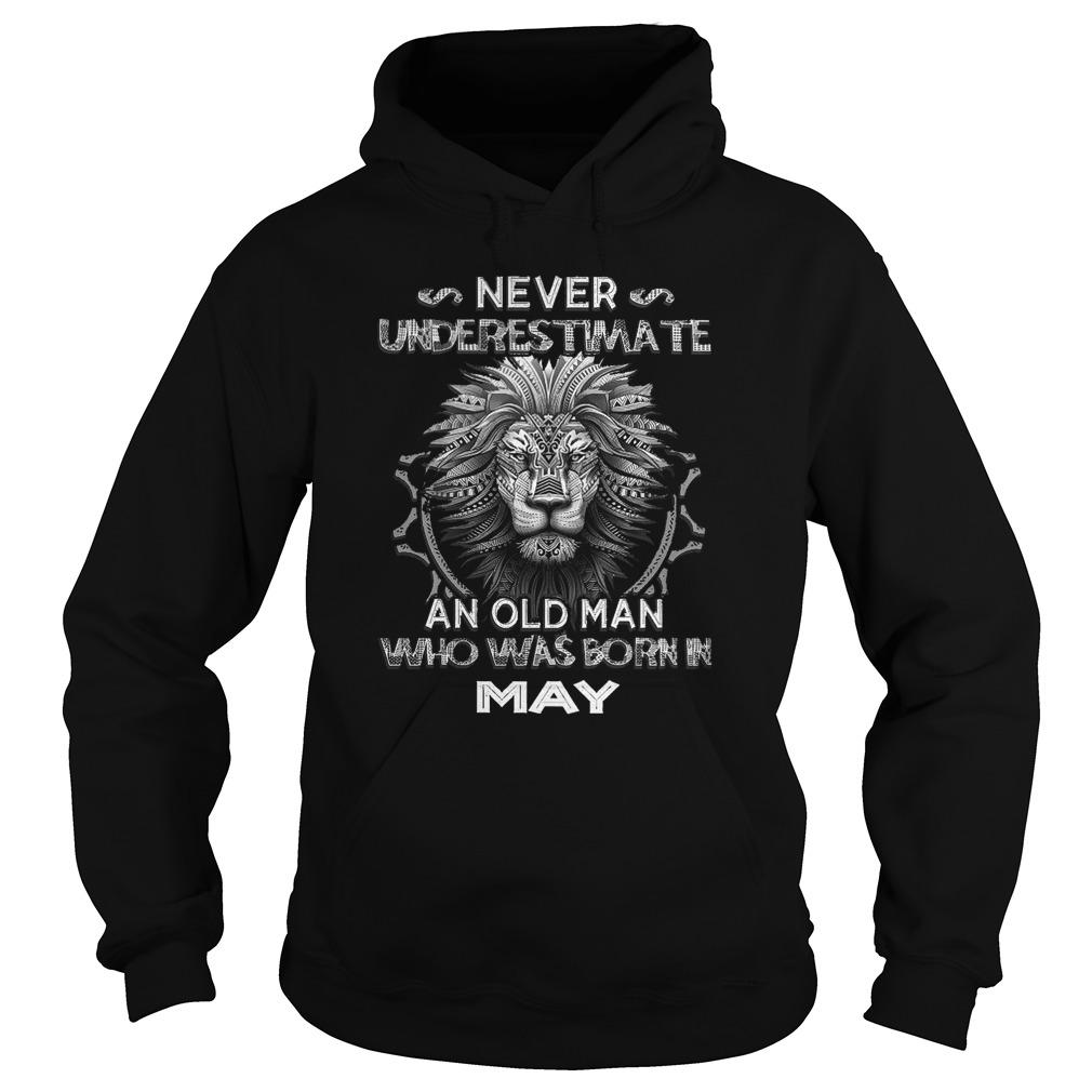 Lion Never Underestimate An Old Man Who Was Born In May Hoodie