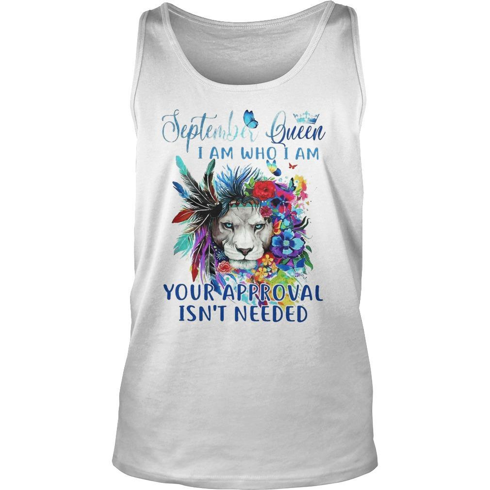 Lion September Queen I Am Who I Am Your Approval Isn't Needed Tank Top