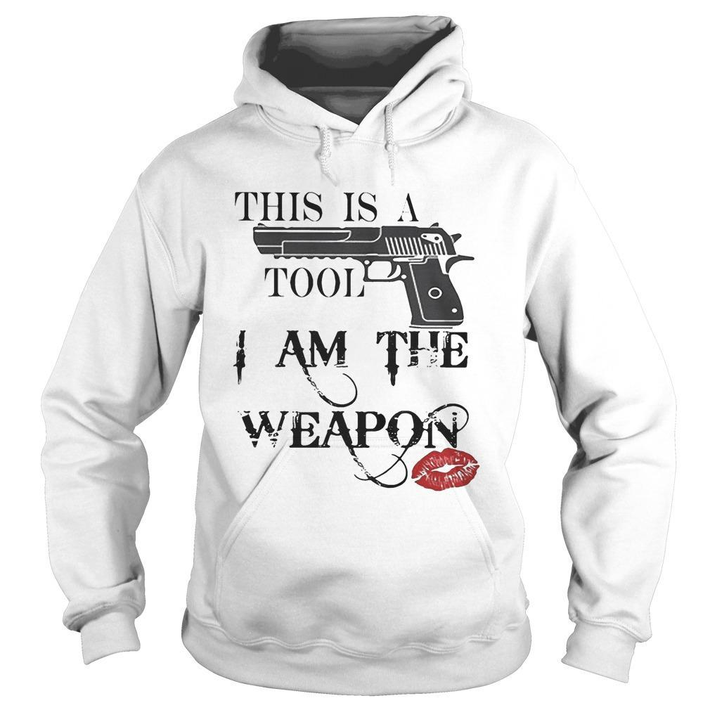 Lipstick Gun This Is A Tool I Am The Weapon Hoodie