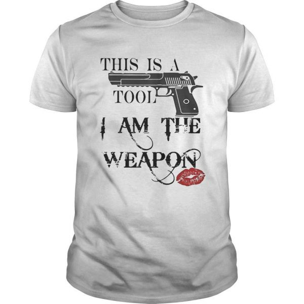 Lipstick Gun This Is A Tool I Am The Weapon Shirt