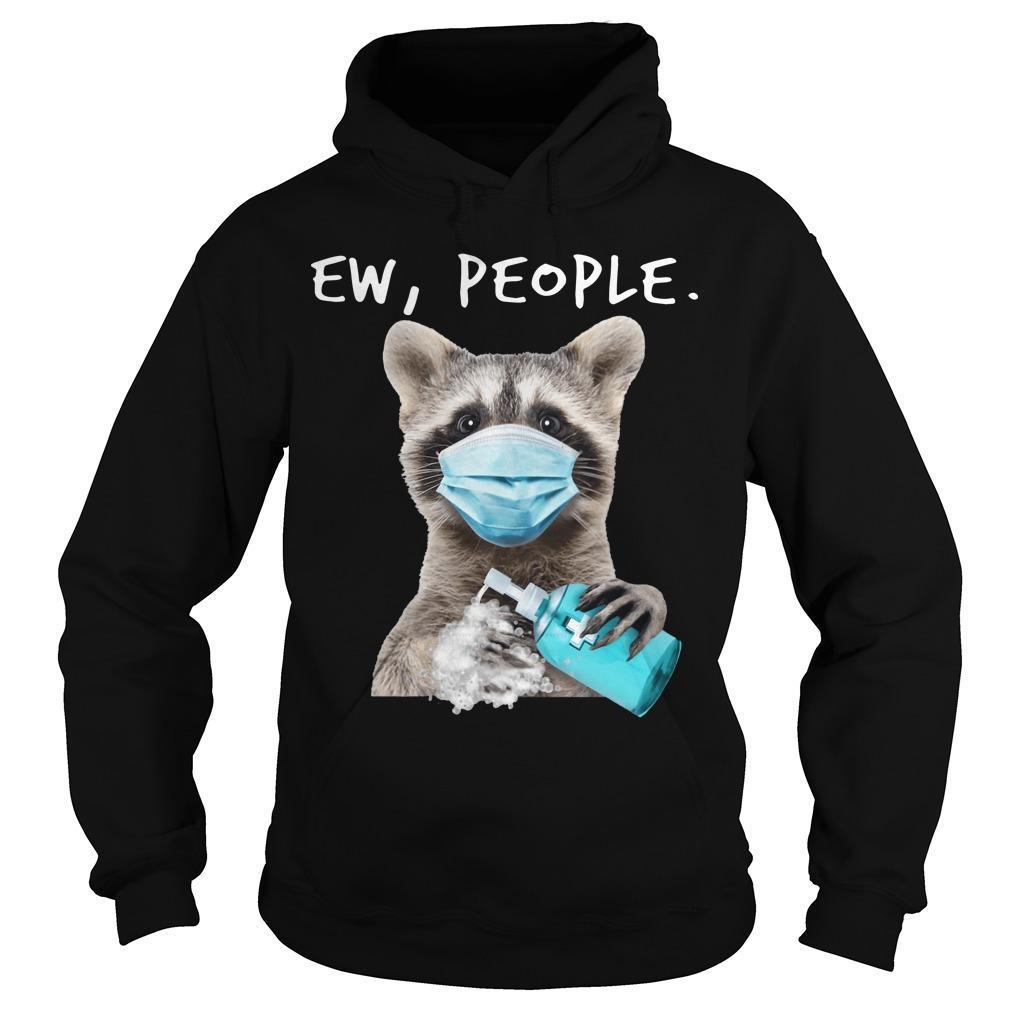 Masking Raccoon Ew People Hoodie
