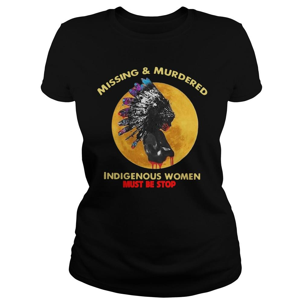 Missing And Murdered Indigenous Women Must Be Stopped Longsleeve