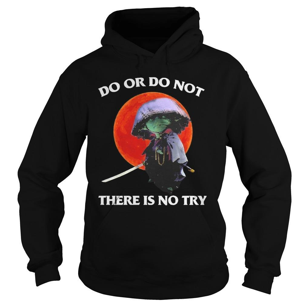 Moon Master Yoda Do Or Do Not There Is No Try Hoodie