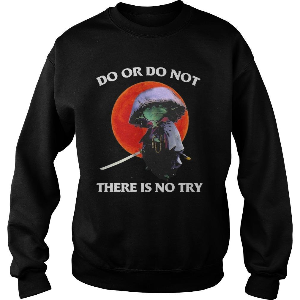 Moon Master Yoda Do Or Do Not There Is No Try Sweater