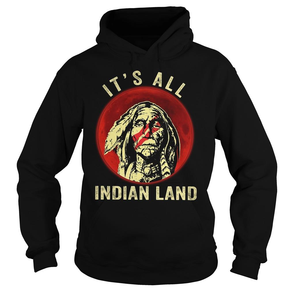 Moon Native It's All Indian Land Hoodie