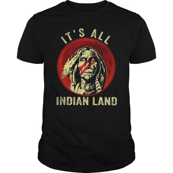 Moon Native It's All Indian Land Shirt