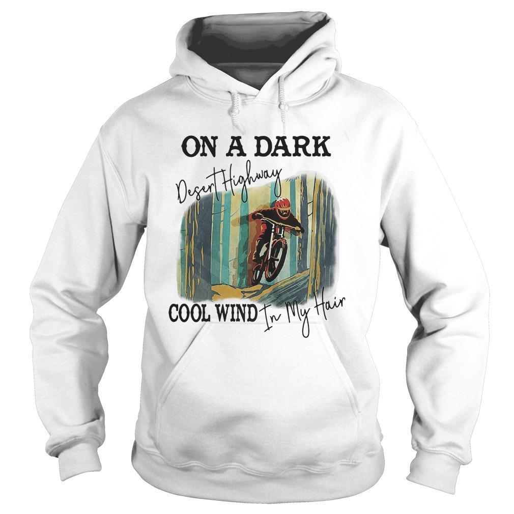 Motocross On A Dark Desert Highway Cool Wind In My Hair Hoodie