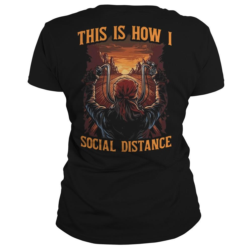 Motorcycle This Is How I Social Distance Longsleeve