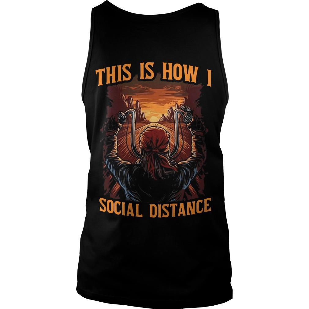 Motorcycle This Is How I Social Distance Tank Top