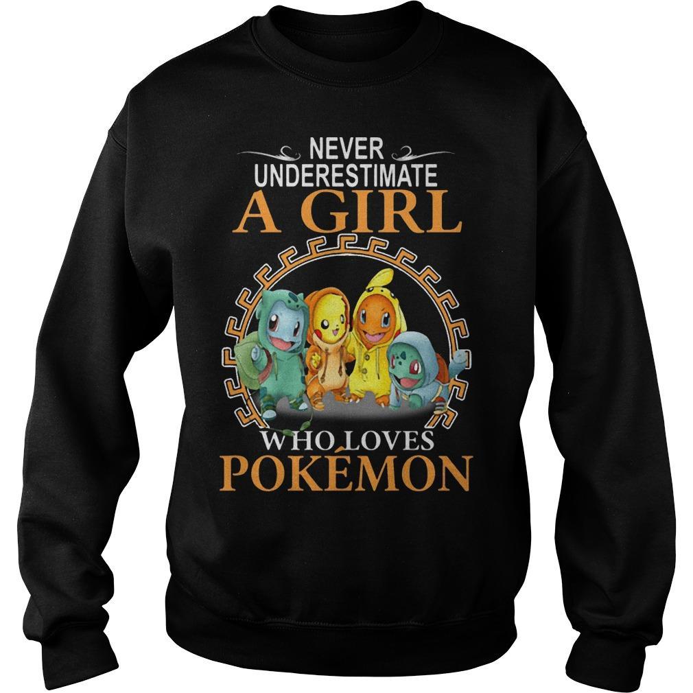 Never Underestimate A Girl Who Loves Pokémon Sweater