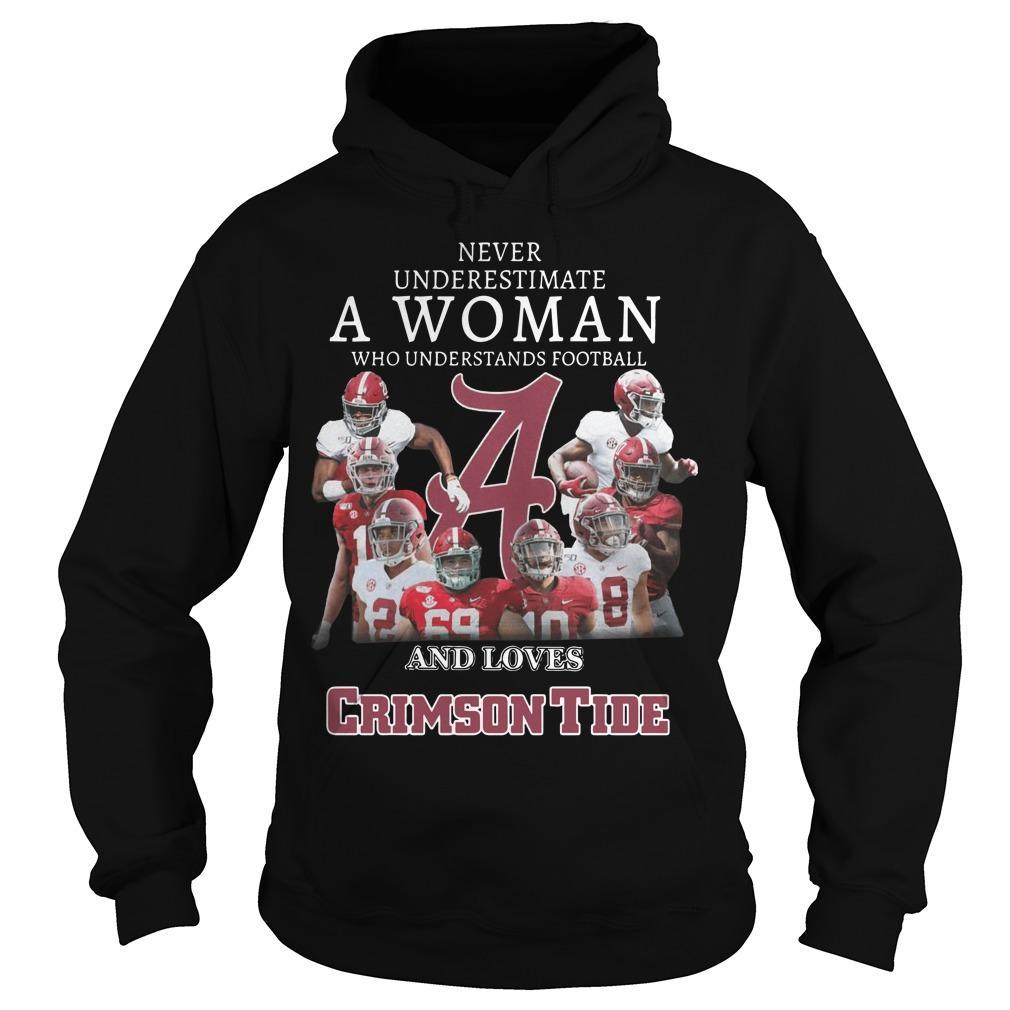 Never Underestimate A Woman Who Understands Football And Loves Crimson Tide Hoodie