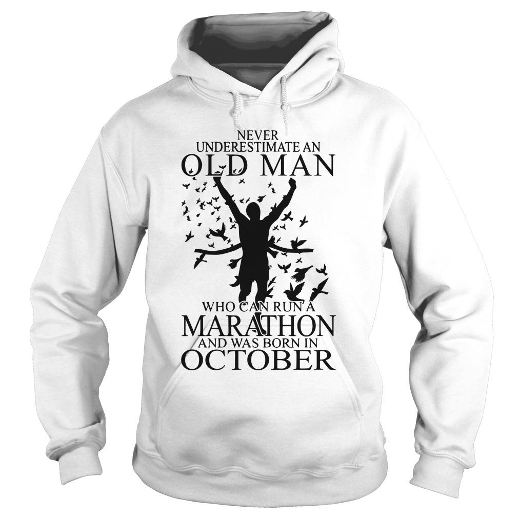 Never Underestimate An Old Man Who Can Run A Marathon Was Born In October Hoodie