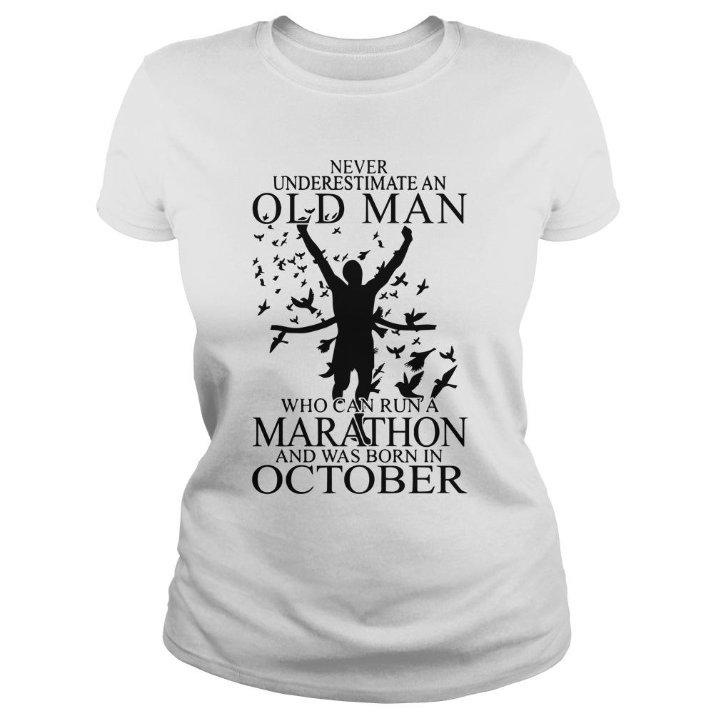 Never Underestimate An Old Man Who Can Run A Marathon Was Born In October Longsleeve