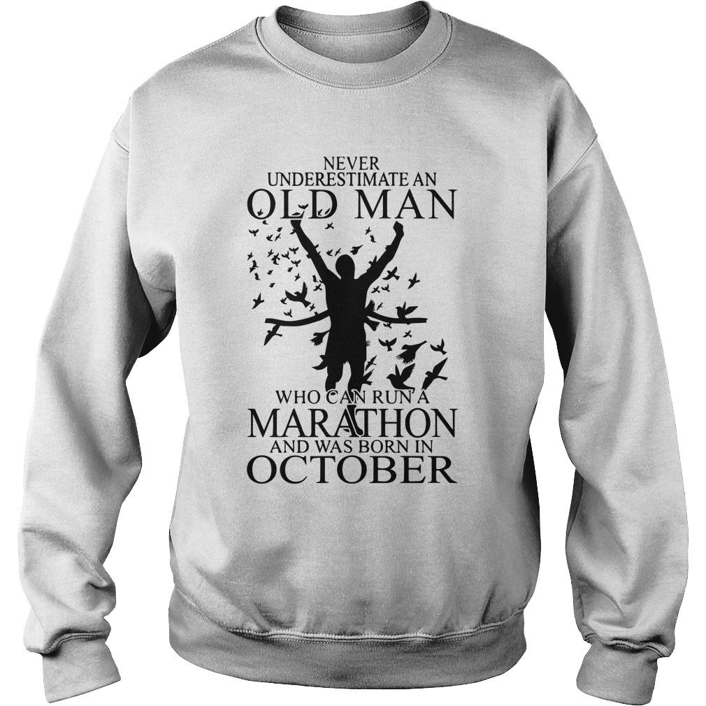 Never Underestimate An Old Man Who Can Run A Marathon Was Born In October Sweater
