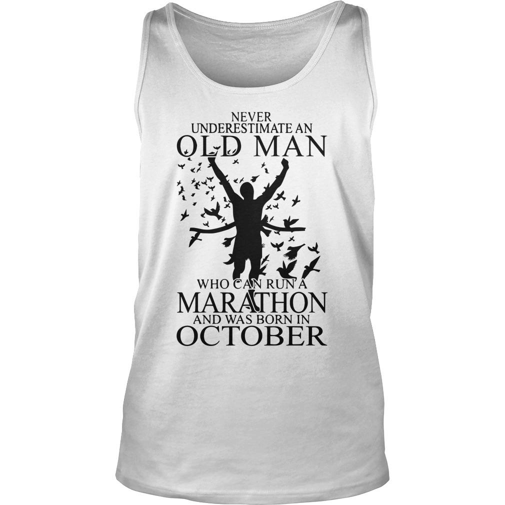 Never Underestimate An Old Man Who Can Run A Marathon Was Born In October Tank Top