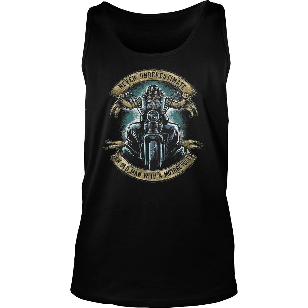 Never Underestimate An Old Man With A Motorcycle Tank Top