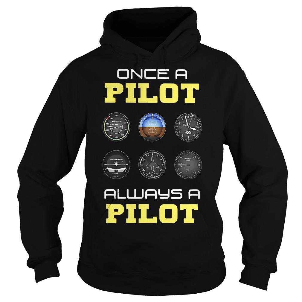 Once A Pilot Always A Pilot Hoodie