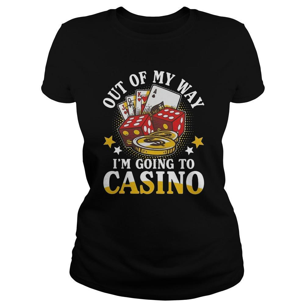 Out Of My Way I'm Going To Casino Longsleeve