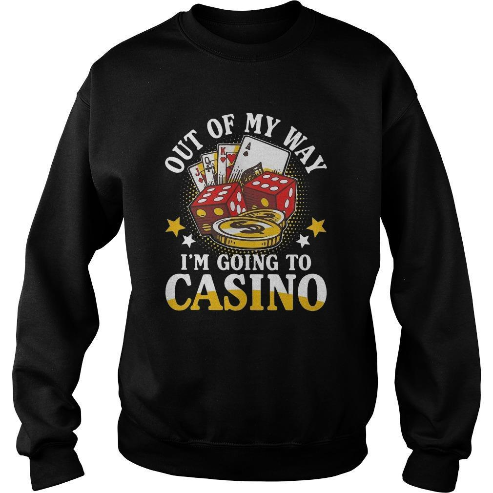 Out Of My Way I'm Going To Casino Sweater