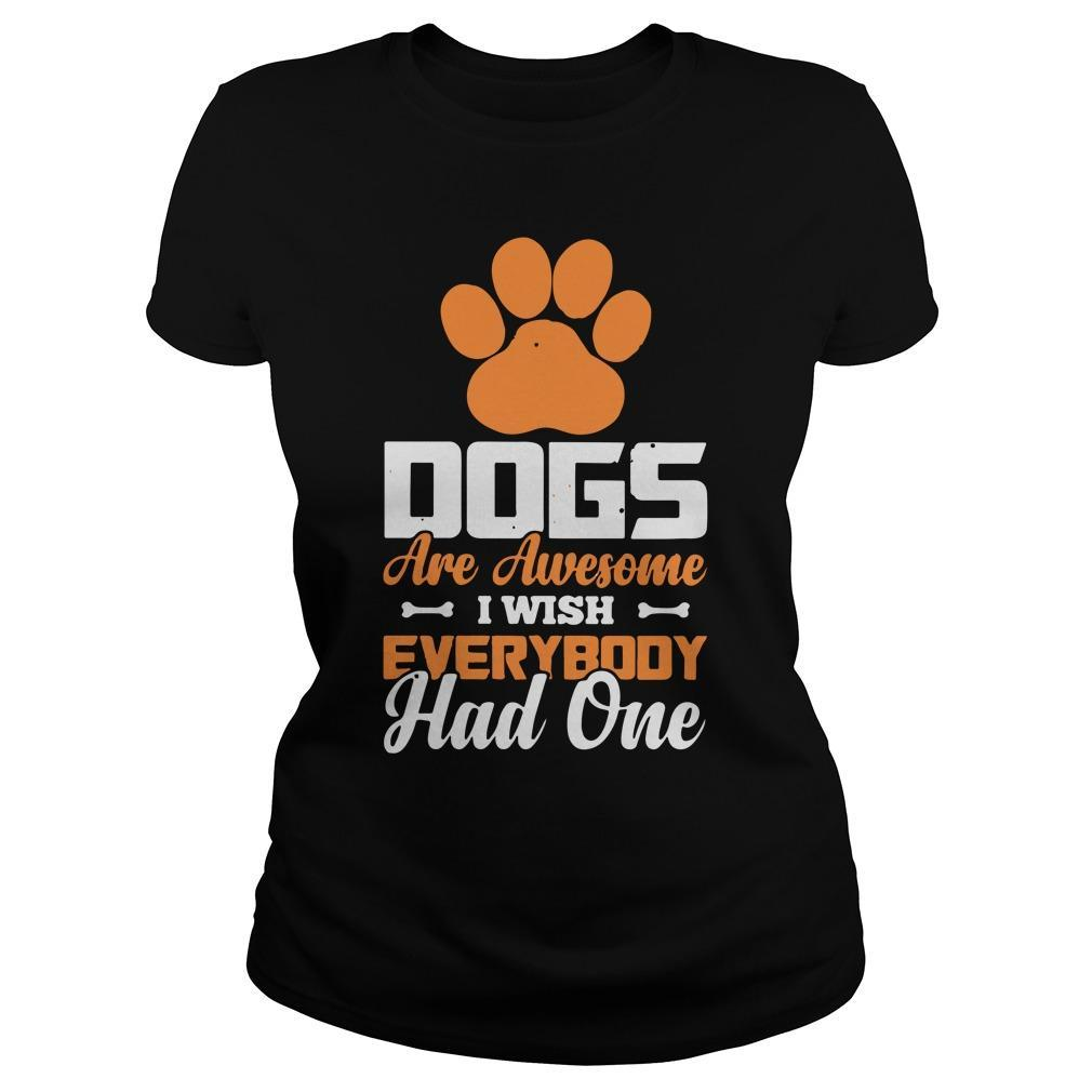 Paw Dogs Are Awesome I Wish Everybody Had One Longsleeve