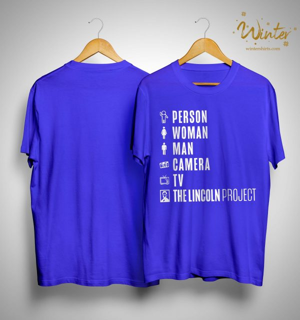 Person Woman Man Camera Tv The Lincoln Project Shirt