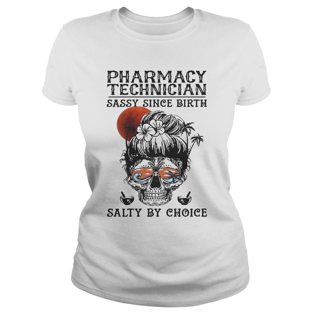Pharmacy Technician Sassy Since Birth Salty By Choice Longsleeve