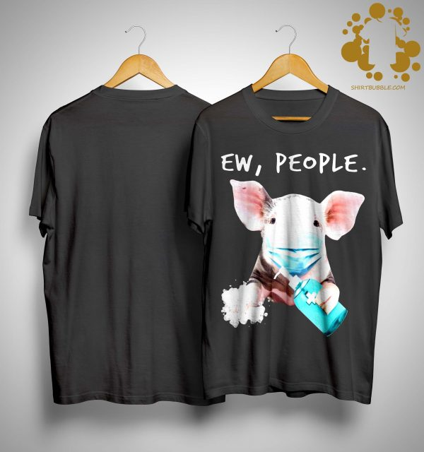 Pig Face Mask Ew People Shirt