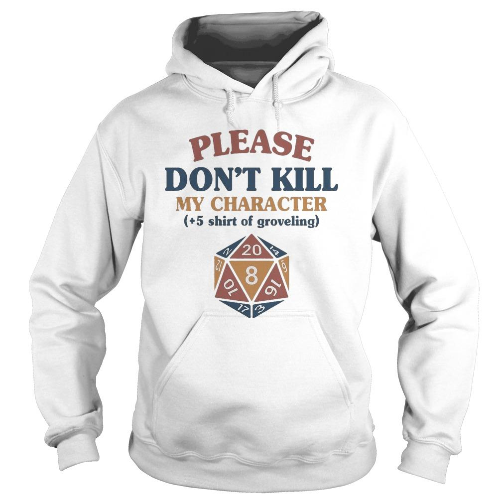 Please Don't Kill My Character +5 Of Groveling Hoodie