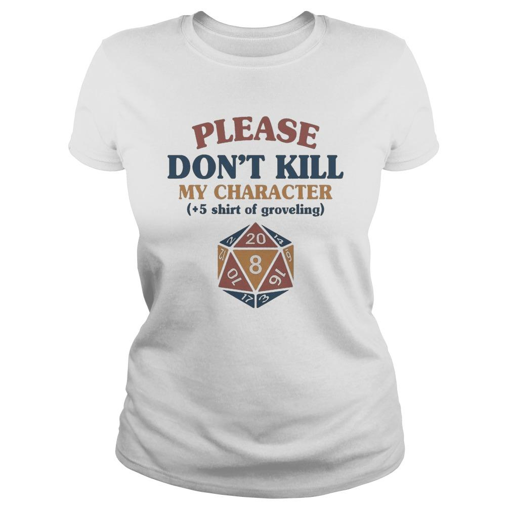 Please Don't Kill My Character +5 Of Groveling Longsleeve