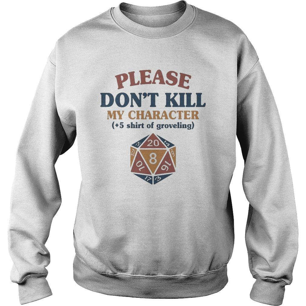 Please Don't Kill My Character +5 Of Groveling Sweater