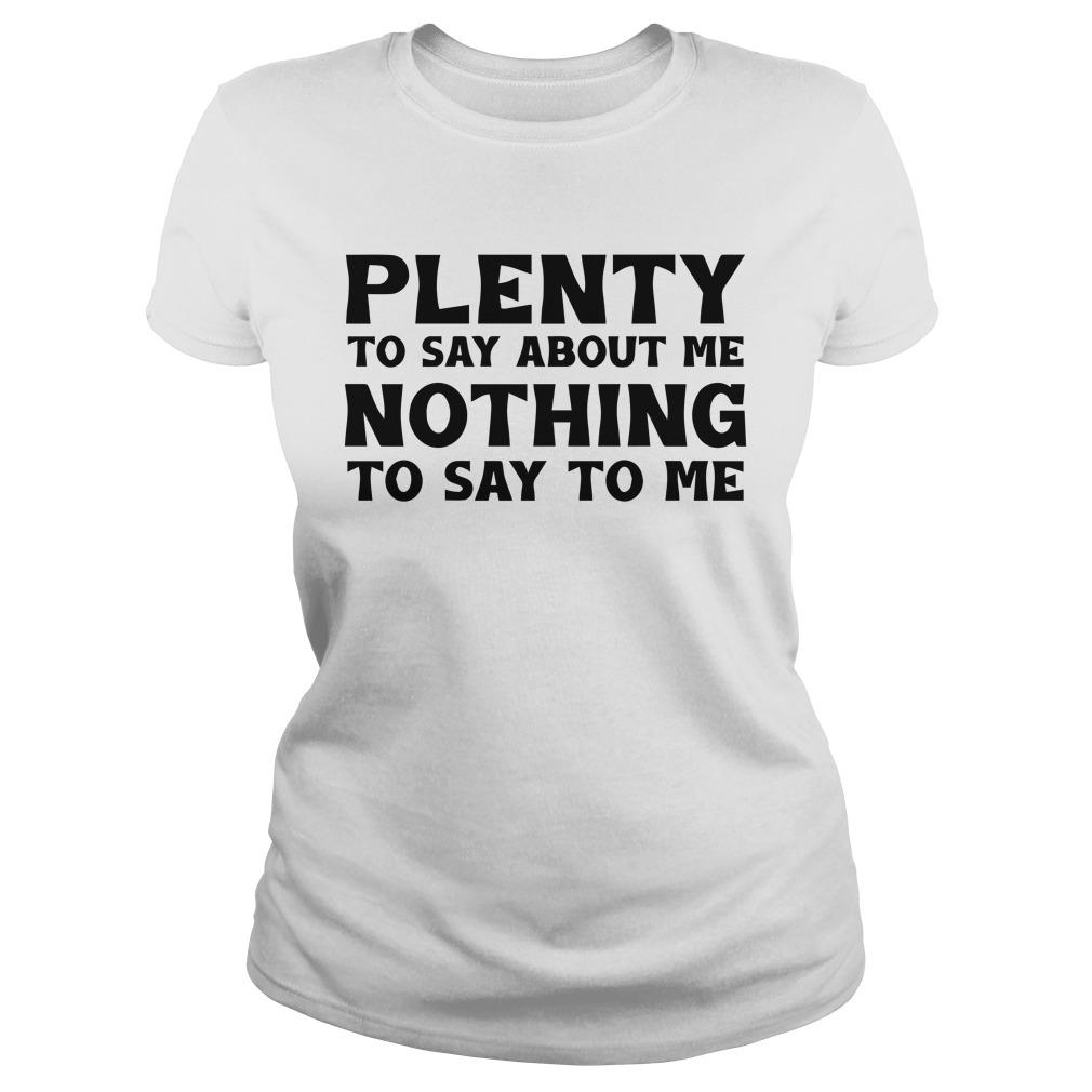 Plenty To Say About Me Nothing To Say To Me Longsleeve