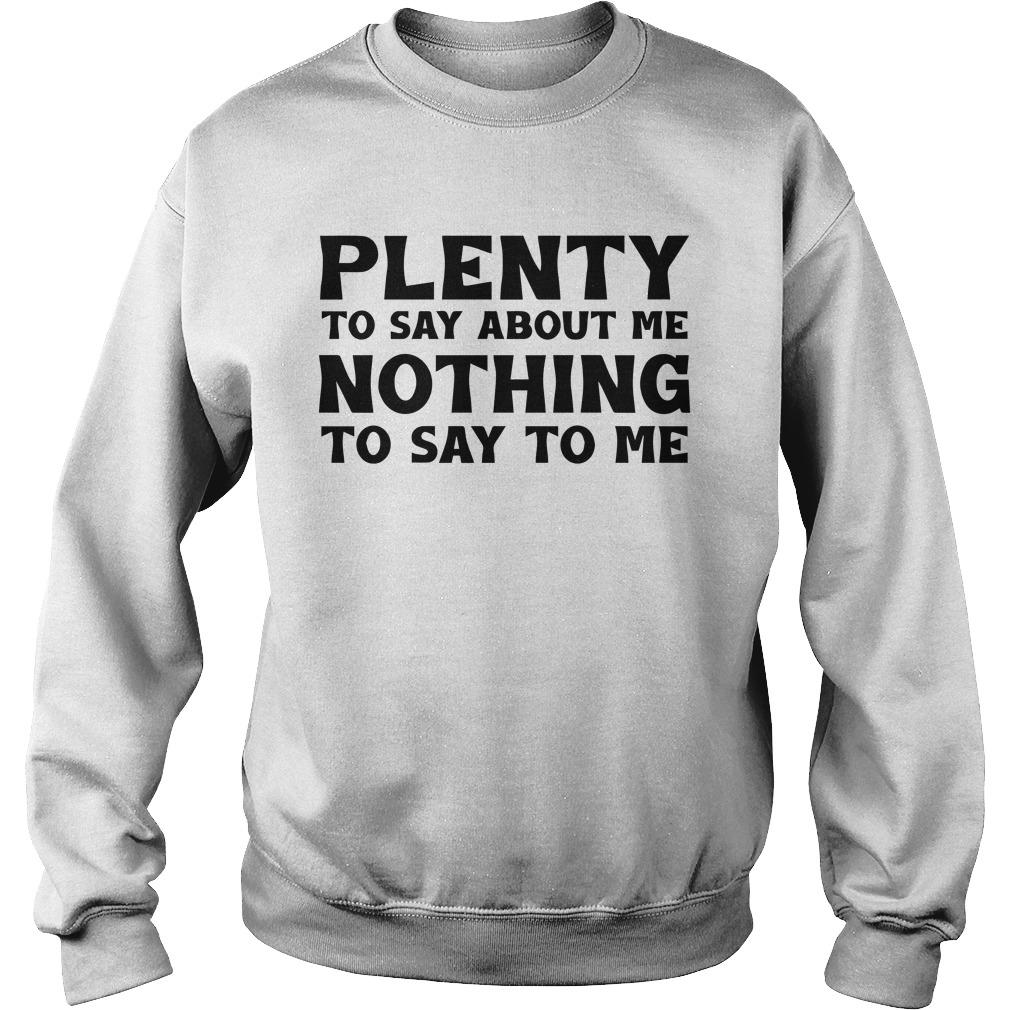 Plenty To Say About Me Nothing To Say To Me Sweater